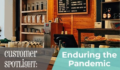 Customer Spotlight: Enduring the Pandemic